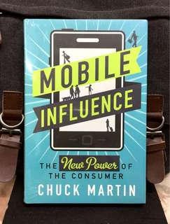 # Highly Recommended《New Book Condition + Hardcover Edition + How To Develop The Powerful Mobile Marketing Strategy In New Consumer Shopping Experience Era》Chuck Martin - MOBILE INFLUENCE : The New Power of the Consumer