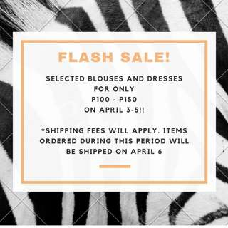 FLASH SALE!! BLOUSES AND DRESSES!! :)