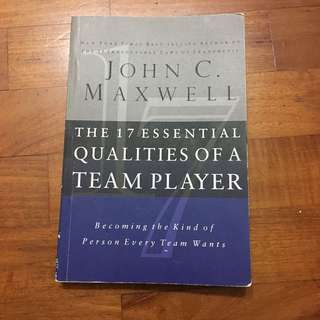 John C Maxwell The 17 essentials of a team player