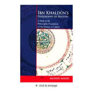 Ibn Khaldun's Philosophy Of History: A Study In The Philosophic Foundation Of The Science Of Culture