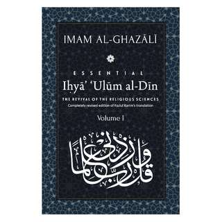 Ihya' 'Ulum al-Din: [Volume 1] The Revival of the Religious Sciences