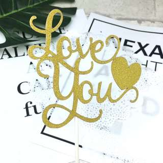 Cake Topper / decoration - love you