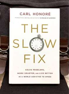 # Highly Recommended《Bran-New + Hardcover Edition + New Paradigm for Effective, Sustainable Problem Solving Methodology》Carl Honoré - THE SLOW FIX : Solve Problems, Work Smarter and Live Better in a World Addicted to Speed
