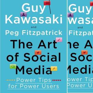 The Art of Social Media: Power Tips for Power Users by Guy Kawasaki