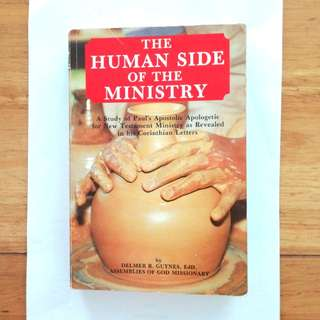 The Human Side Of The Ministry. A study of Paul's Apostolic Apologetic for New Testament Ministry as Revealed in his Corinthian Letters. Written by Delmer R. Guynes, EdD,