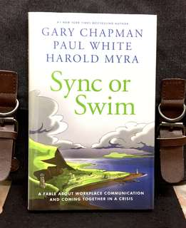 # Highly Recommended《Bran-New + Hardcover Edition + Before You Can Lead Change, You Must Learn To Communicate Effectively》Gary Chapman - SYNC OR SWIM : A Fable about Workplace Communication and Coming Together in a Crisis