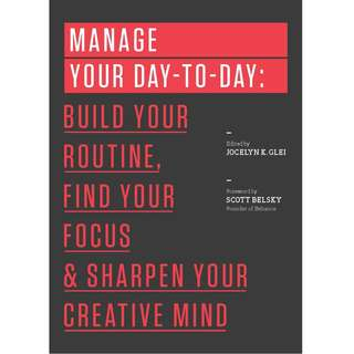 [EBOOK] Manage Your Day-to-Day: Build Your Routine, Find Your Focus, and Sharpen Your Creative Mind - Jocelyn K. Glei
