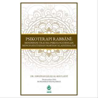 Psikoterapi Rabbani: Mendepani Trauma Psikologi Dengan Menghayati Kisah Maryam Alaihassalam