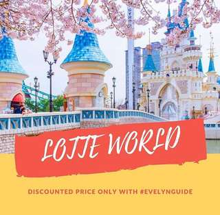 LOTLE WORLD KOREA DISCOUNTED TICKET