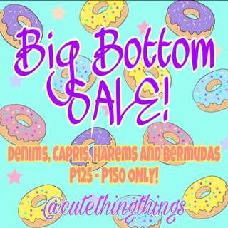 Big Bottom SALE! Price Range P125-P150 Only!