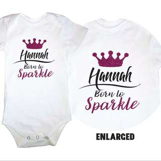 Newborn Romper with text Born to Sparkle
