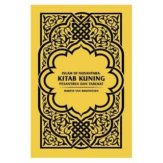 Islam Di Nusantara: Kitab Kuning, Pesantren dan Tarekat