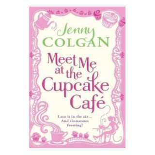 E-book English Novel - Meet Me at the Cupcake Café (At the Cupcake Café, #1) by Jenny Colgan