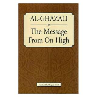 Al-Ghazali: The Message From On High