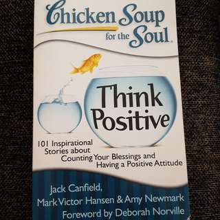 Chicken Soup for the soul - Think Positive