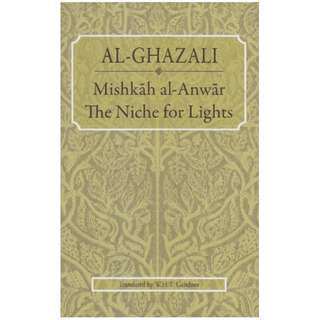 Al-Ghazali: Mishkah al-Anwar - The Niche for Lights