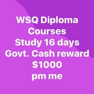 WSQ DIPLOMA WITH HUGE CASH INCENTIVES