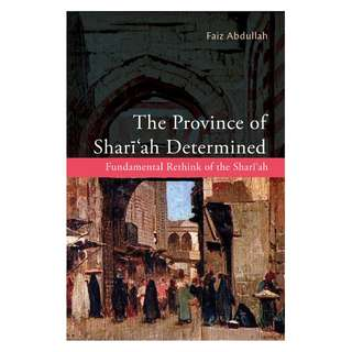 The Province Of Shariah Determined: Fundamental Rethink Of The Shariah
