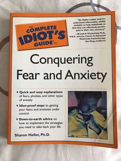 The Complete Idiot's Guide to Conquering Fear and Anxiety by Sharon Heller