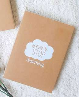 """Never Stop Dreaming"" Notebook"