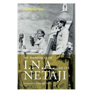 MY MEMORIES OF I.N.A. AND ITS NETAJI