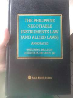 Philippine Negotiable Instruments (and Allied Laws) Annotated by De Leon and De Leon, 2016
