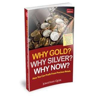 Why Gold? Why Silver? Why Now? (Latest Edition)  Jonathan Quek
