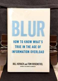 《New Book Condition + Hardcover Edition + Deeper Undetstanding On How Journalism And Media Industry Evolving In Post-Truth Era》Bill Kovach & Tom Rosenstiel - BLUR :  How to Know What's True in the Age of Information Overload