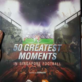 50 Greatest Moments In Singapore Football