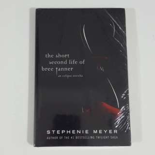 The Short Second Life of Bree Tanner by Stephenie Meyer [Hardcover]