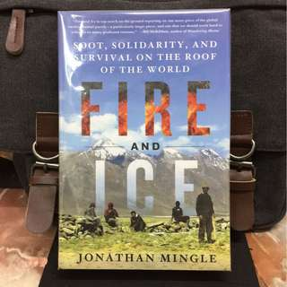 《Bran-New + Hardcover Edition + The Effect of A Damaging Greenhouse Gas Black Carbon》Jonathan Mingle - FIRE AND ICE : Soot, Solidarity, and Survival on the Roof of the World