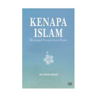 Kenapa Islam: Menyanggah Pegangan Kaum Pluralis– soft cover