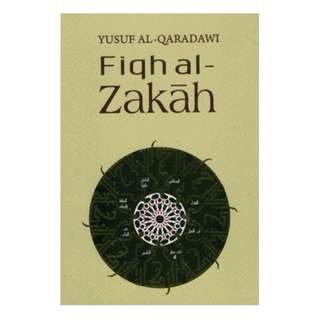Fiqh al-Zakah: A Comprehensive Study of Zakah Regulations and Philosophy in the Light of the Qur'an and Sunnah