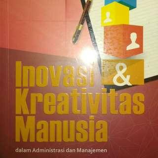 Inovasi dan Kreativitas Manusia dalam Administrasi dan Manajemen   Prof. Dr. H. Makmur, M.Si. Dr. Hj. Rohana Thahier,M.Pd.   REFIKA ADITAMA  ORIGINAL