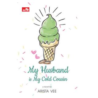 Ebook My Husband Is My Cold Cousin - Arista Vee