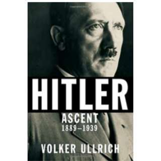 Hitler Ascent, 1889-1939 *Ebook* by Volker Ullrich