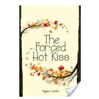Ebook The Forced Hot Kiss - Aggia Cossito