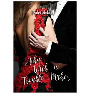 Ebook Aika With A Trouble Maker - Putri Mahetta