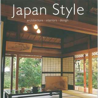 Japanese Style: Architecture + Interior + Design
