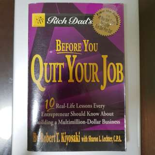 Rich Dad's Before You Quit Your Job by Robert Kiyosaki