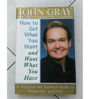 Book How to get what you want and want what you have-John Gray