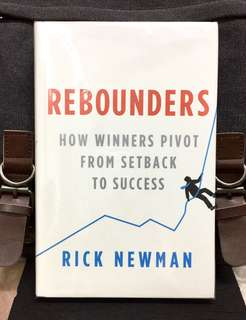 # Highly Recommended《New Book Condition + Hardcover Edition + What Make Rebounders & How You Can Be One》Rick Newman - REBOUNDERS : How Winners Pivot from Setback to Success