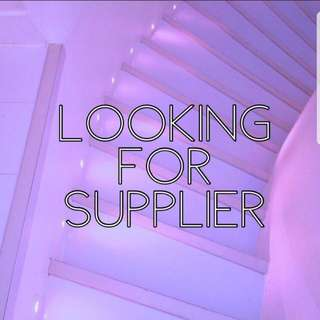 🌹 Looking for supplier 🌹