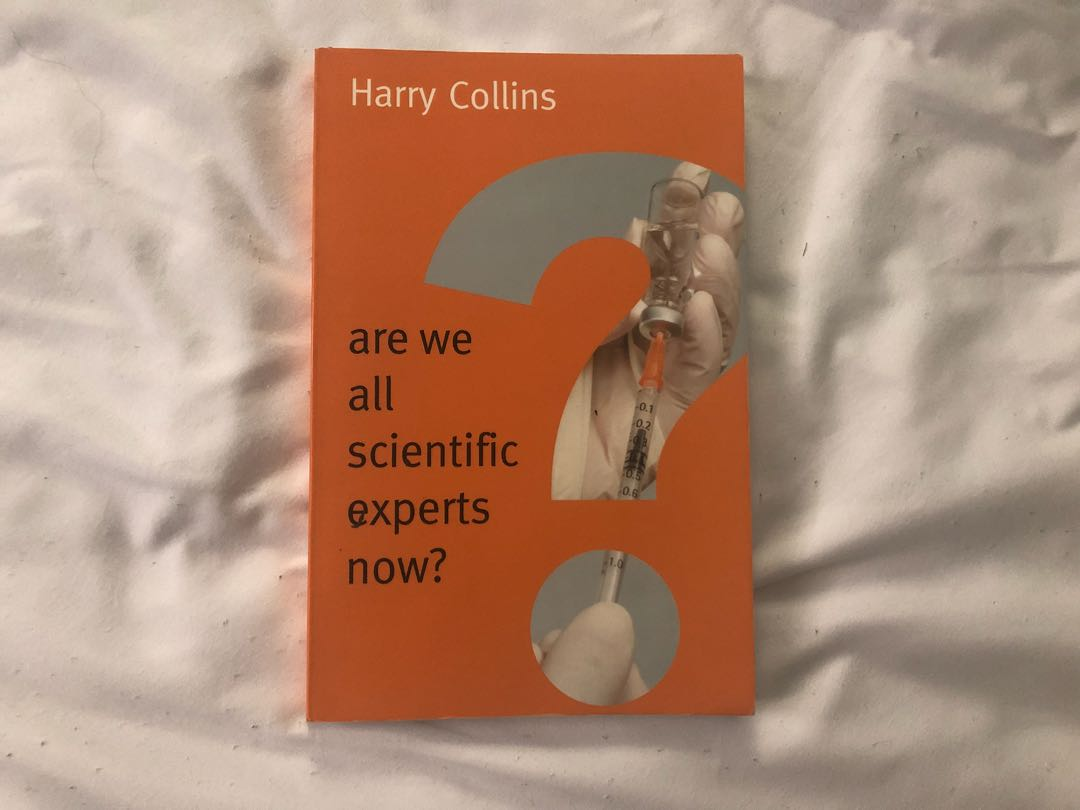 Are We All Scientific Experts Now - Harry Collins