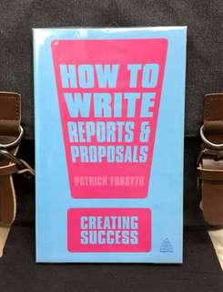 《Bran-New + 3rd Edition + How To Achieve Effective & Pursuriting Writing Persuasive Techniques》Patrick Forsyth - HOW TO WRITE REPORTS & PROPOSAL : Creating Success Series