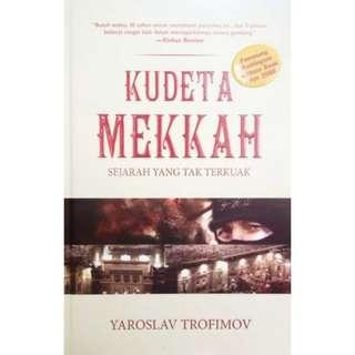 Kudeta Mekkah: Sejarah Yang Tak Terkuak (Hardcover)