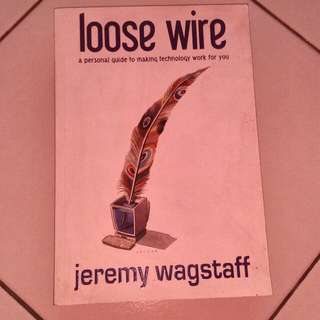 Loose Wire by Jeremy Wagstaff