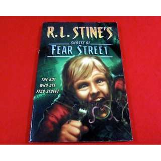 The Boy Who Ate Fear Street by R. L. Stine