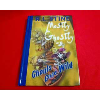 Mostly Ghostly: Ghouls Gone Wild by R. L. Stine