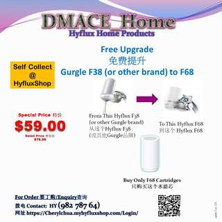 Hyflux Home Product:  Free Upgrade Gurgle F38 (or other brand) to Hyflux Gurgle F68